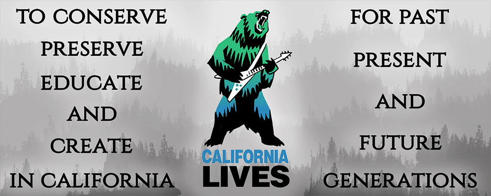 Mission Statement: To conserve, preserve, educate, and create in California for present and future generations.